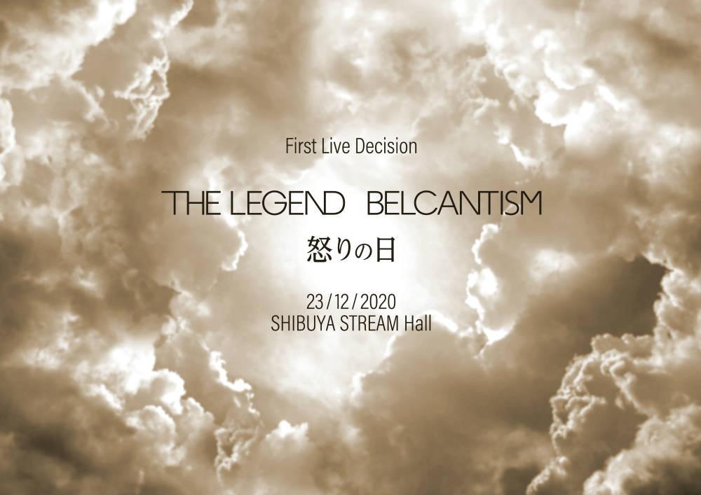 THE LEGEND BELCANTISM~怒りの日~